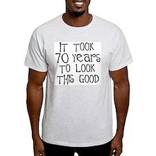 70 years to look this good Ash Grey T-Shirt T-Shir