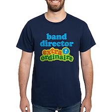 Band Director Extraordinaire T-Shirt