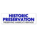 Historic Preservation Bumper Bumper Sticker