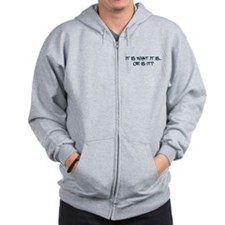 It Is or Is It? Zip Hoodie