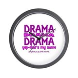 DRAMA - THAT'S MY MIDDLE NAME Wall Clock