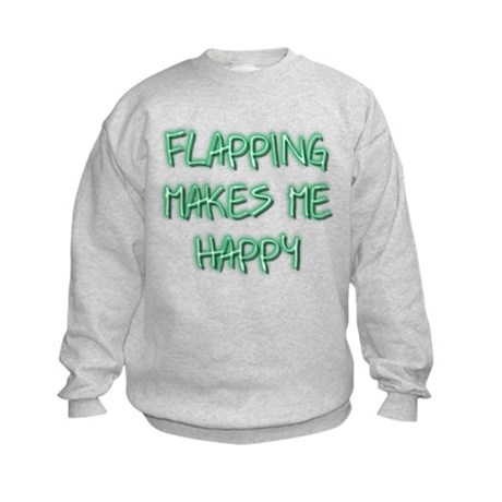Flapping Makes Me Happy Kids Sweatshirt
