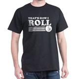 thatshowiroll_black2 T-Shirt