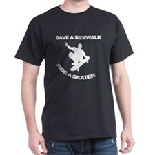 Save a sidewalk Ride a skater Black T-Shirt