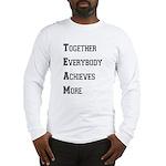 T.E.A.M. Long Sleeve T-Shirt