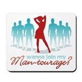 """Man-Tourage"" Mousepad"