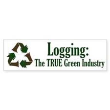 Logging: True Green Industry Bumper Sticker