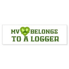 My Heart Belongs to a Logger Bumper Sticker
