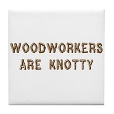 Woodworkers Are Knotty Tile Coaster