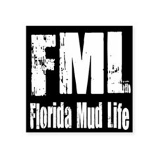 "FML Florida Mud Life Square Sticker 3"" x 3"""