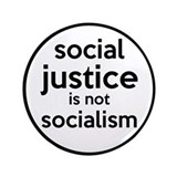 Social Justice Not Socialism 3.5&quot; Button