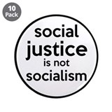 "Social Justice Not Socialism 3.5"" Button (10 pack)"