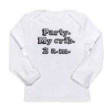 Party. my crib. 2 a.m. Long Sleeve Infant T-Shirt