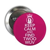 "Keep Calm and Find Twoo Wuv 2.25"" Button"