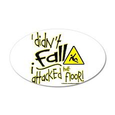 I didn't Fall!!! - 35x21 Oval Wall Decal