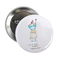 "Ice Cream for Dinner 2.25"" Button"
