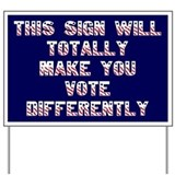Funny political yard sign - mock your neighbors!