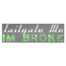 """Tailgate Me"" Bumper Sticker Bumper Sticker"