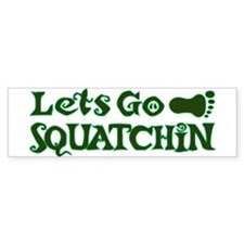 Let's go Squatchin Bumper Sticker