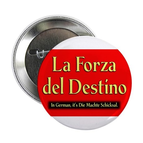La Forza del Destino Button