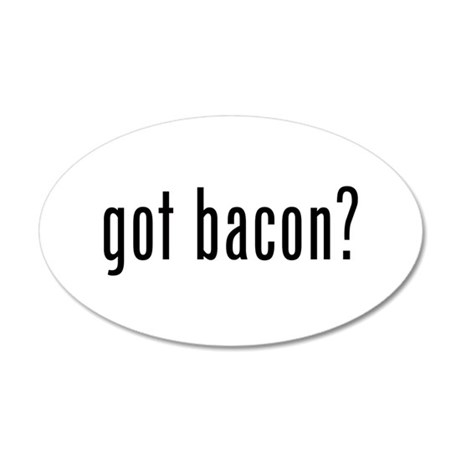 Got Bacon 20x12 Oval Wall Decal