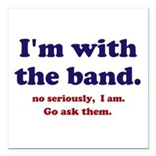 "Im with the band Square Car Magnet 3"" x 3"""