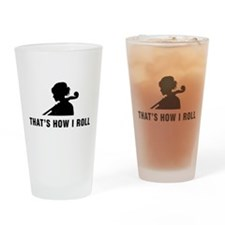 That's How I Roll Drinking Glass