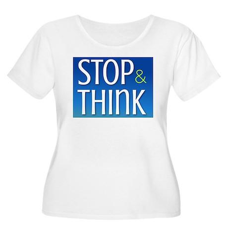 STOP & THINK Women's Plus Size Scoop Neck T-Shirt