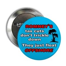 "Romney's Tax Cuts Don't Trickle Down 2.25"" Button"