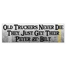 Old Truckers Never Die Bumper Car Sticker