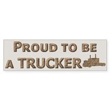 Proud to be a Trucker Bumper Bumper Stickers