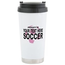 Prop Your Text Soccer Travel Coffee Mug