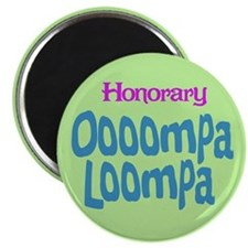 Honorary Oooompa Loompa Magnet