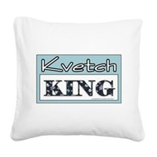 Kvetch King Square Canvas Pillow