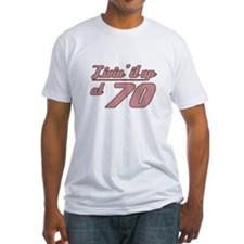 Livin' 70th Birthday Shirt
