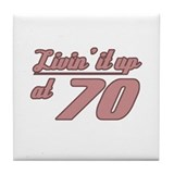 Livin' 70th Birthday Tile Coaster