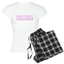 Sisters are Forever Friends Women's Pajamas