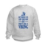 Leif Ericson Day - Party Like A Viking Sweatshirt