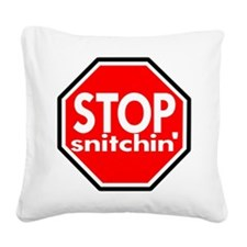Wht_Stop_Snitching.png Square Canvas Pillow