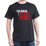 The Band Is With ME T-Shirt