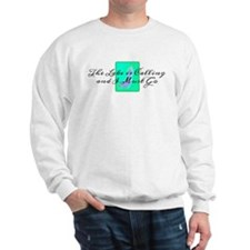 The Lake is Calling and I Must Go Sweatshirt
