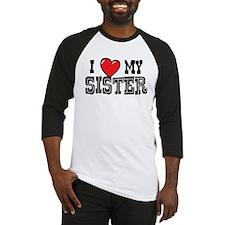 I Love My Sister Shirt Raglan Sleeves