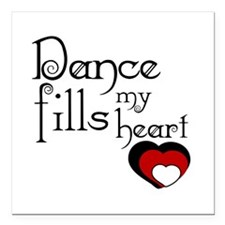 "Dance Fills My Heart Square Car Magnet 3"" x 3"