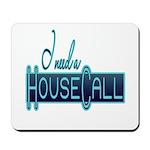 House Call Mousepad