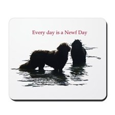 Every day is a Newf Day Mousepad