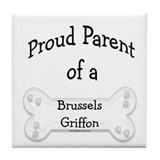 Proud Parent of a Brussels Griffon Tile Coaster