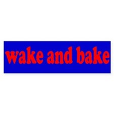 Wake and Bake Bumper Bumper Sticker