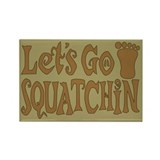 Let's Go Squatchin Rectangle Magnet