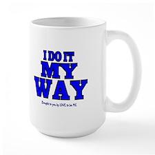 I DO IT MY WAY Mug