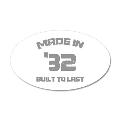 1932 Built To Last 35x21 Oval Wall Decal